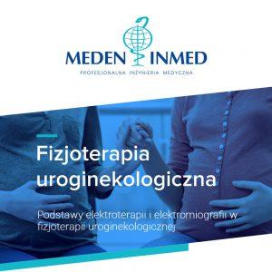 Podstawy elektroterapii i elektromiografii w fizjoterapii uroginekologicznej